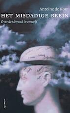 Het misdadige brein - over het kwaad in onszelf