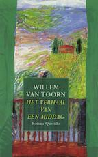Het verhaal van een middag - Willem van Toorn (ISBN 9789021445748)
