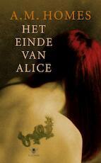 Het einde van Alice - A.M. Homes (ISBN 9789023425250)