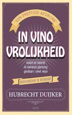 In vino vrolijkheid - Hubrecht Duijker