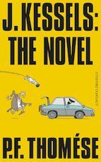 J. Kessels: the novel - P.F. Thomése (ISBN 9789025431464)