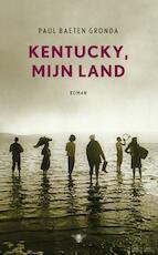 Kentucky, mijn land - Paul Baeten Gronda