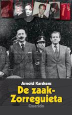 De zaak-Zorreguieta - Arnold Karskens (ISBN 9789021457130)