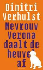 Mevrouw Verona daalt de heuvel af - Dimitri Verhulst (ISBN 9789025429461)
