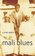 Mali blues - Lieve Joris (ISBN 9789045703596)