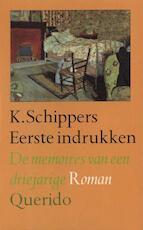 Eerste indrukken - K. Schippers