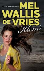 Klem - Mel Wallis de Vries (ISBN 9789026133534)