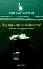 Zeg mijn lezers dat ik doorschrijf - Joris van Casteren (ISBN 9789044623611)
