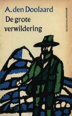 De grote verwildering - A. den Doolaard (ISBN 9789021444260)