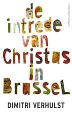 De intrede van Christus in Brussel PB - Dimitri Verhulst (ISBN 9789025438043)