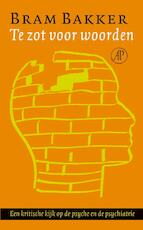 Te zot voor woorden - Bram Bakker (ISBN 9789029567923)