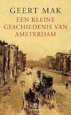 Een kleine geschiedenis van Amsterdam - Geert Mak (ISBN 9789045019536)