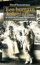 Een humaan koloniaal - Gerard Termorshuizen (ISBN 9789038800714)