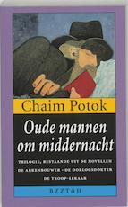 Oude mannen om middernacht - Chaim Potok (ISBN 9789055019236)