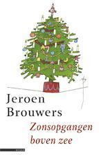 Zonsopgangen boven zee - Jeroen Brouwers (ISBN 9789025445447)