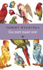 Ga niet naar zee - Tommy Wieringa (ISBN 9789023458029)