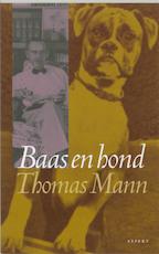 Baas en hond - Thomas Mann (ISBN 9789059110878)