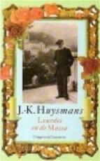 Lourdes en de massa - J.-K. Huysmans, Hélène van Hoogstraten, Jan Siebelink