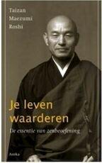Je leven waarderen - T. Maezumi Roshi (ISBN 9789056701079)