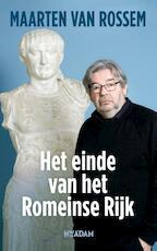 Het einde van het Romeinse Rijk - Maarten van Rossem (ISBN 9789046819098)