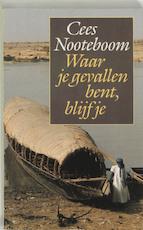 Waar je gevallen bent, blijf je - Cees Nooteboom (ISBN 9789029532914)