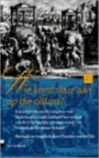 'Wie komt daar aan op die olifant?' - Noël de Berlemont, Frederik de Houtman, Nicoline van der Sijs (ISBN 9789020458909)