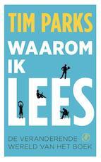 Waarom ik lees - Tim Parks (ISBN 9789029539364)