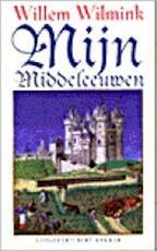 Mijn Middeleeuwen - Willem Andries Wilmink (ISBN 9789035119604)
