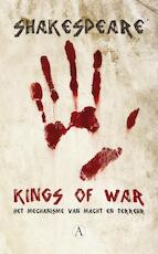 Kings of war - William Shakespeare (ISBN 9789025300982)