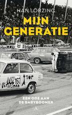 Mijn generatie - Han Lörzing (ISBN 9789025300500)
