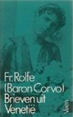 Brieven uit Venetië - Fr Rolfe (baron Corvo), Geerten Maria Meijsing (ISBN 9789020422450)