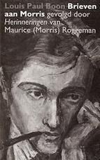 Brieven aan Morris - Louis Paul Boon, Maurice Roggeman