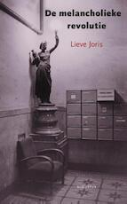 De melancholieke revolutie - Lieve Joris (ISBN 9789045705583)