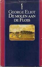 De molen aan de Floss - George Eliot, W.A. Dorsman-vos (ISBN 9789027491572)