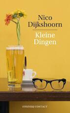 Kleine dingen - Nico Dijkshoorn (ISBN 9789025423780)