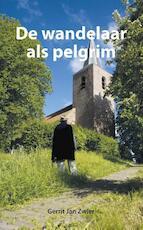 De wandelaar als pelgrim - Gerrit Jan Zwier (ISBN 9789089547750)