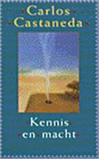 Kennis en macht - Carlos Castaneda, F.J. Knibbeler (ISBN 9789063253523)
