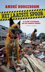 Het laatste spoor - André Hoogeboom (ISBN 9789054294153)