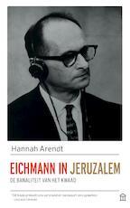 Eichmann in Jeruzalem - Hannah Arendt (ISBN 9789046705209)