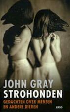 Strohonden - John Gray (ISBN 9789026318023)