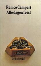 Alle dagen feest - Remco Campert (ISBN 9789023404842)