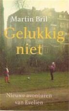 Gelukkig niet - Martin Bril (ISBN 9789044602166)