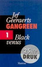 Gangreen / 1 Black Venus - Jef Geeraerts (ISBN 9789022312988)