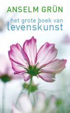 Het grote boek van de levenskunst - Anselm Grün (ISBN 9789025901318)