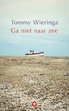 Ga niet naar zee - Tommy Wieringa (ISBN 9789023466031)