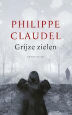 Grijze zielen - Philippe Claudel (ISBN 9789023498162)