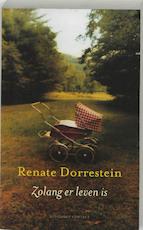 Zolang er leven is - Renate Dorrestein (ISBN 9789025426514)
