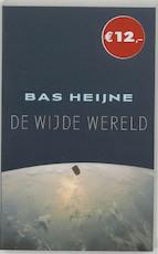 De wijde wereld - Bas Heijne (ISBN 9789053338537)
