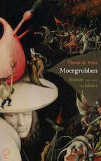 Moergrobben - Theun de Vries (ISBN 9789021403793)