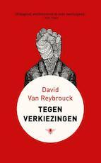 Tegen verkiezingen - David Van Reybrouck (ISBN 9789023443551)